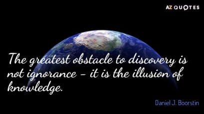 Quotation-Daniel-J-Boorstin-The-greatest-obstacle-to-discovery-is-not-ignorance-it-is-3-21-44
